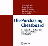 The Purchasing Chessboard: 64 Methods to Reduce Cost and Increase Value with Suppliers