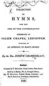 A Collection of Hymns for the use of the congregation assembling at Salem Chapel, Leicester. Intended as an appendix to Hart's Hymns