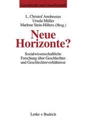 Neue Horizonte?: Sozialwissenschaftliche Forschung über Geschlechter und Geschlechterverhältnisse