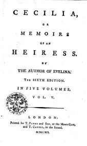 CECILIA, OR MEMOIRS OF AN HEIRESS: IN FIVE VOLUMES.. VOL. V.