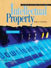 Schechter's Black Letter Outline on Intellectual Property, 3d: Edition 3
