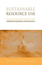 Sustainable Resource Use: Institutional Dynamics and Economics