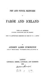 Pen and pencil sketches of Faröe and Iceland. With an appendix containing translations from the Icelandic