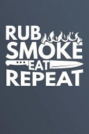 Rub  Smoke  Eat  Repeat
