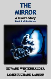 The Mirror: A Biker's Story: Book 2 in the Series
