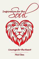 Inspiration for the Soul   Courage for the Heart PDF