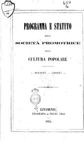 Programma e statuto della Societa promotrice della cultura popolare moralità - libertà