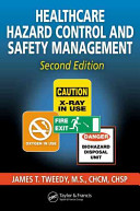 Healthcare Hazard Control and Safety Management, Second Edition