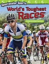 Spectacular Sports: World's Toughest Races: Understanding Fractions