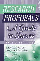 Research Proposals: A Guide to Success, Edition 3