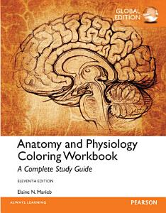Anatomy and Physiology Coloring Workbook  A Complete Study Guide  Global Edition PDF
