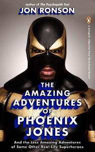 The Amazing Adventures of Phoenix Jones PDF