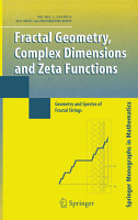 Fractal Geometry  Complex Dimensions and Zeta Functions PDF