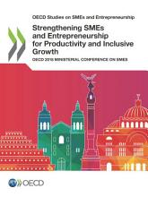 OECD Studies on SMEs and Entrepreneurship Strengthening SMEs and Entrepreneurship for Productivity and Inclusive Growth OECD 2018 Ministerial Conference on SMEs PDF