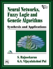 NEURAL NETWORKS, FUZZY LOGIC AND GENETIC ALGORITHM: SYNTHESIS AND APPLICATIONS (WITH CD)