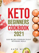 Keto Beginners Cookbook 2021
