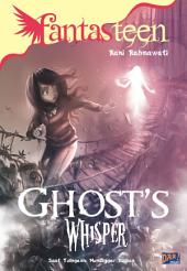 Fantasteen: Ghost`s Whisper