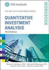 Quantitative Investment Analysis Workbook: Edition 3