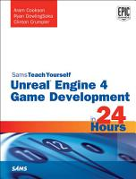 Unreal Engine 4 Game Development in 24 Hours  Sams Teach Yourself PDF