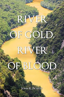 River of Gold  River of Blood