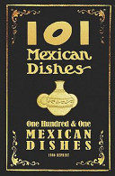 101 Mexican Dishes - 1906 Reprint