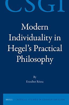 Modern Individuality in Hegel s Practical Philosophy