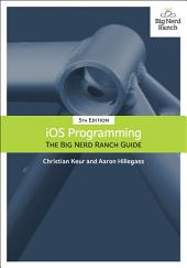 iOS Programming: The Big Nerd Ranch Guide, Edition 5