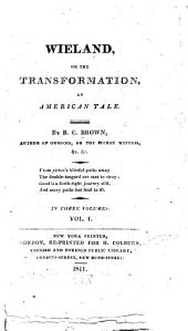 Wieland, Or, The Transformation: An American Tale, Volume 1