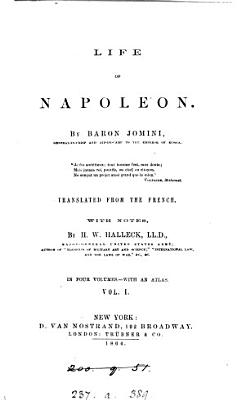 Life of Napoleon  tr   with notes by H W  Halleck  With an atlas PDF