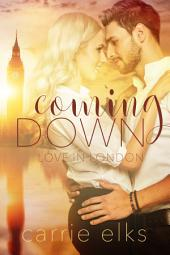 Coming Down: Love in London 1