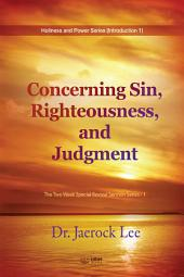Concerning Sin, Righteousness, and Judgment: The Two Week Special Revival Sermon Series - 1