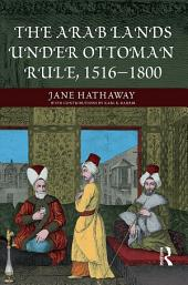 The Arab Lands under Ottoman Rule: 1516-1800
