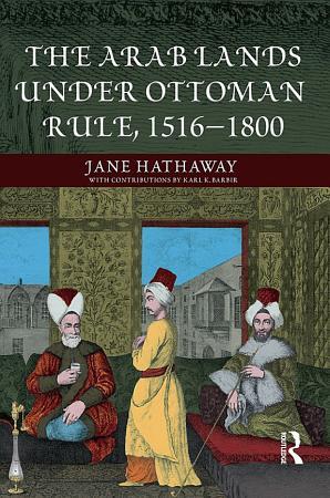 The Arab Lands under Ottoman Rule PDF