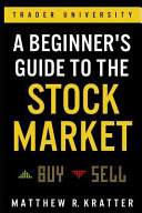 A Beginner s Guide to the Stock Market Book