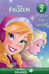 Frozen: A Tale of Two Sisters: A Disney Read-Along (Level 2)