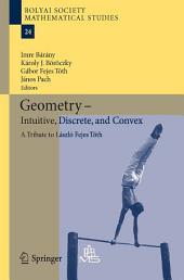 Geometry - Intuitive, Discrete, and Convex: A Tribute to László Fejes Tóth