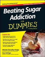 Beating Sugar Addiction For Dummies   Australia   NZ PDF
