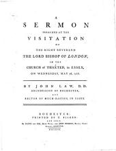 A sermon preached at the visitation of the ... Bishop of London, in the church of Thaxted ... May 28, 1778