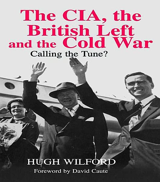 Download The CIA  the British Left and the Cold War Book