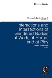 Interactions and Intersections of Gendered Bodies at Work, at Home, and at Play
