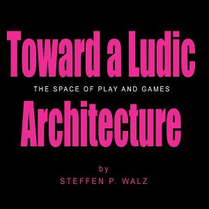 Toward a Ludic Architecture PDF