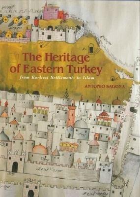 The Heritage of Eastern Turkey PDF