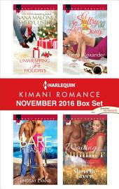 Harlequin Kimani Romance November 2016 Box Set: Unwrapping the Holidays\Bare Pleasures\A Sultry Love Song\Waiting for Summer