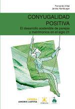 Conyugalidad positiva. El desarrollo sostenible de parejas y matrimonios en el siglo 21