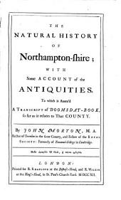 The Natural History of Northampton-shire: With Some Account of the Antiquities