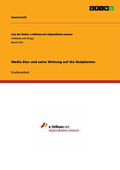 Media Bias und seine Wirkung auf die Rezipienten PDF