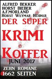 Der Super Krimi Koffer Mai 2016: Zehn Romane - über 1200 Seiten Cassiopeiapress Spannung!