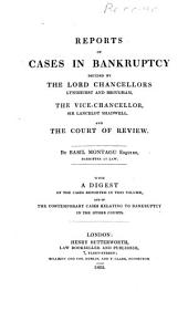 Reports of Cases in Bankruptcy: Decided by the Lord Chancellors Lyndhurst and Brougham, the Vice-chancellor, Sir Lancelot Shadwell, and the Court of Review