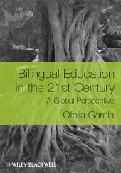 Bilingual Education in the 21st Century: A Global Perspective