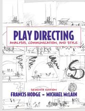 Play Directing: Analysis, Communication, and Style, Edition 7